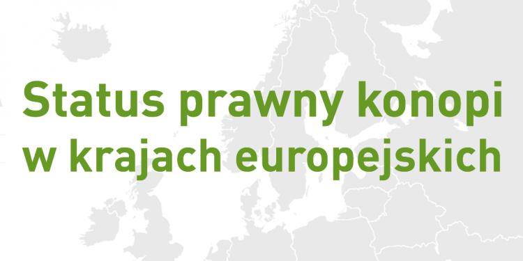 Status Prawny Konopi w Krajach Europejskich, kanabis.info